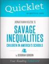 Quicklet On Jonathan Kozols Savage Inequalities Children In Americas Schools