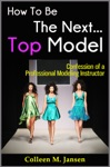 How To Be The Next Top Model Confession Of A Professional Modeling Instructor