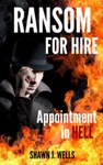 Ransom For Hire Appointment In Hell