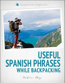 250 Useful Spanish Phrases While Backpacking