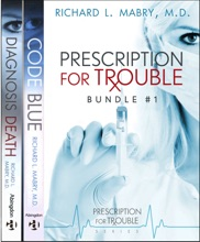 Prescription For Trouble Bundle #1, Code Blue & Diagnosis Death