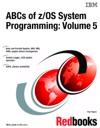 ABCs Of ZOS System Programming Volume 5
