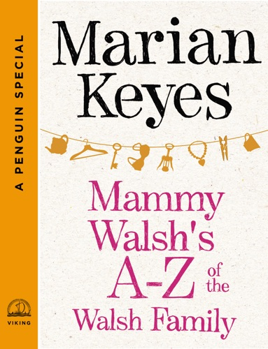 Marian Keyes - Mammy Walsh's A-Z of the Walsh Family