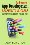 App Development For Beginners Secrets To Success Selling Apps On The App Store