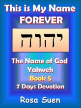 This Is My Name Forever: The Name of God Yahweh Book 5