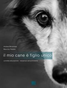 Il mio cane è figlio unico Book Cover