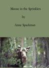 Moose In The Sprinklers