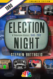 Election Night: 1960 (Enhanced Edition) book