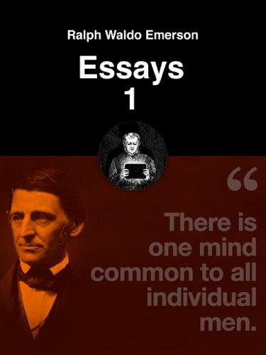 emerson essays read online Ralph waldo emerson (1803 - 1882) us essayist & poet we have the following works by ralph waldo emerson.