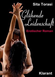 Glühende Leidenschaft. Erotischer Roman Buch-Cover
