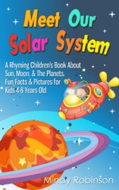 Meet Our Solar System A Rhyming Children S Book About Sun Moon The Planets Fun Facts Pictures For Kids 4 8 Years Old