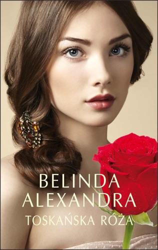 Belinda Alexandra - Toskańska róża