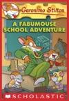 Geronimo Stilton 38 A Fabumouse School Adventure