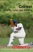 Cricket: How to Open the Batting