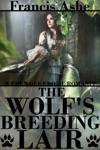 The Wolfs Breeding Lair Werewolf Erotic Romance