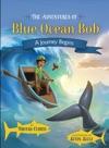 The Adventures Of Blue Ocean Bob