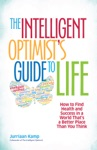 The Intelligent Optimists Guide To Life