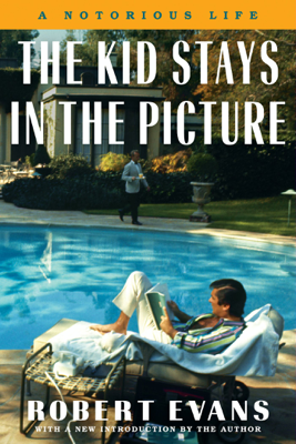 The Kid Stays in the Picture - Robert Evans book