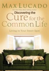 Discovering The Cure For The Common Life Excerpt