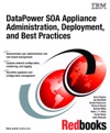 DataPower SOA Appliance Administration Deployment And Best Practices