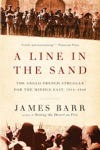 A Line In The Sand The Anglo-French Struggle For The Middle East 1914-1948