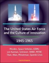 The United States Air Force And The Culture Of Innovation 1945-1965 Missiles Space Vehicles ICBMs Von Karman Schriever RAND MITRE Titan Atlas Minuteman Sputnik Crisis