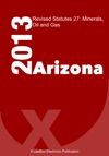 Arizona Revised Statutes Title 27 2013 Minerals Oils And Gas