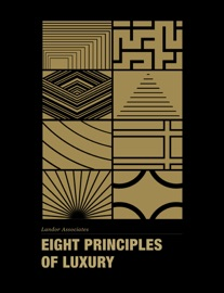 Eight Principles Of Luxury