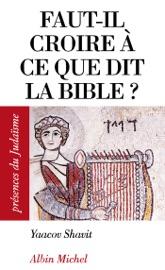 FAUT-IL CROIRE à CE QUE DIT LA BIBLE ?