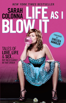 Life As I Blow It - Sarah Colonna book