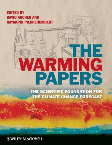 David Archer & Raymond Pierrehumbert - The Warming Papers