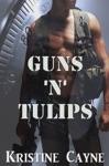 Guns N Tulips