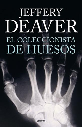 Jeffery Deaver - El coleccionista de huesos