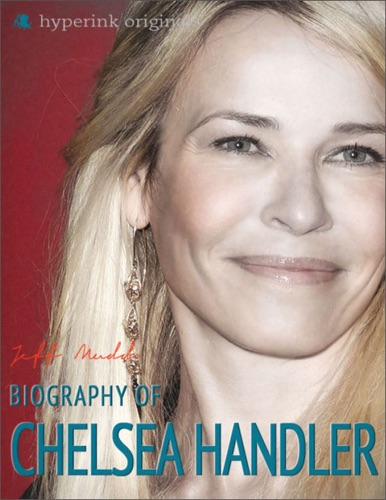 Jeff Mudd - Biography of Chelsea Handler