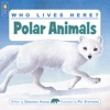 Who Lives Here Polar Animals
