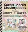 Mixed Media Masterpieces With Jenny  Aaron