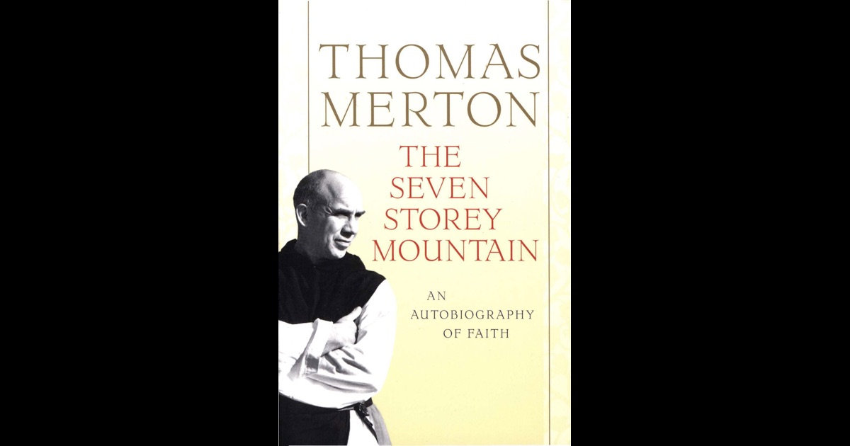 the journey of discovery in the seven story mountain by thomas merton Seven storey mountain by thomas merton book free  thomas merton's contemplative journey 9 the us,  the story of thomas james thomas merton and the celts a new world opening up pdf epub mobi.