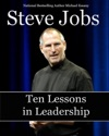 Steve Jobs Ten Lessons In Leadership