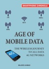 Age Of Mobile Data The Wireless Journey To All Data 4G Networks