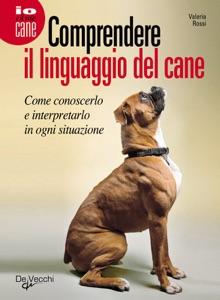 Comprendere il linguaggio del cane da Valeria Rossi