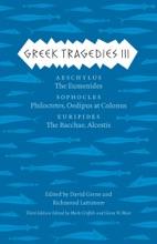Greek Tragedies 3: Aeschylus: The Eumenides; Sophocles: Philoctetes, Oedipus At Colonus; Euripides