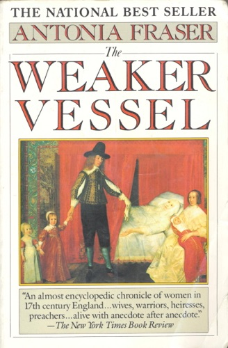 Antonia Fraser - The Weaker Vessel