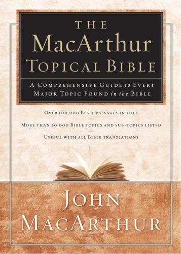 John F. MacArthur & Thomas Nelson - The MacArthur Topical Bible