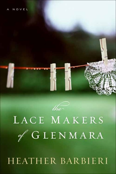 The Lace Makers of Glenmara - Heather Barbieri book cover