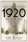 1920 The Year That Made The Decade Roar