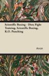Scientific Boxing - Diet Fight Training Scientific Boxing KO Punching
