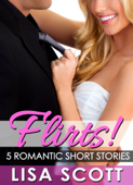 Flirts! 5 Romantic Short Stories