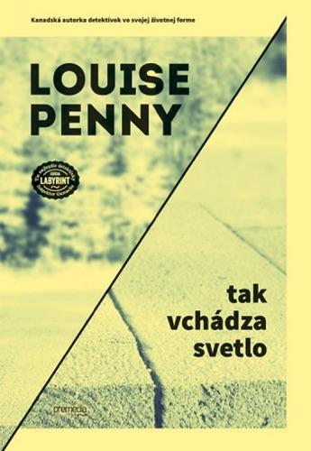 Louise Penny - Tak vchádza svetlo