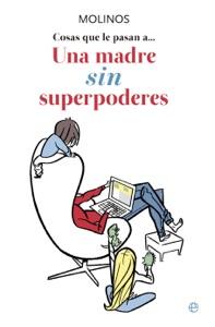 Cosas que le pasan a… Una madre SIN superpoderes Book Cover