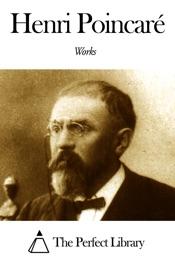 Works of Henri Poincaré